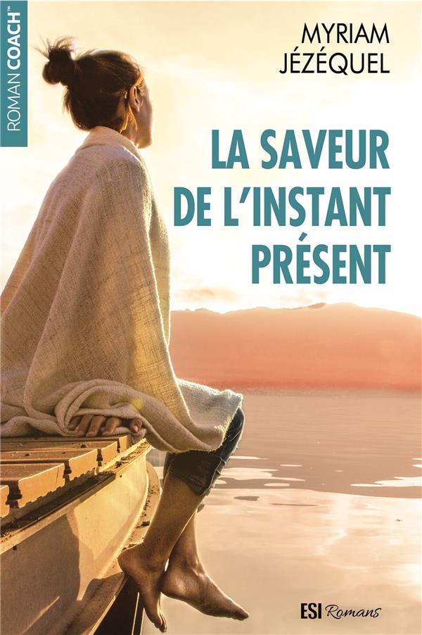 SAVEUR DE L'INSTANT PRESENT (LA)