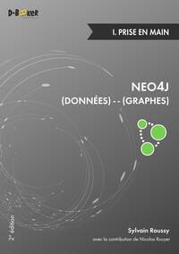 Neo4j : des données et des graphes - 1. Prise en main (2e édition)
