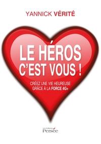 LE HEROS C'EST VOUS ! CREEZ UNE VIE HEUREUSE GRACE A LA FORCE 4G+