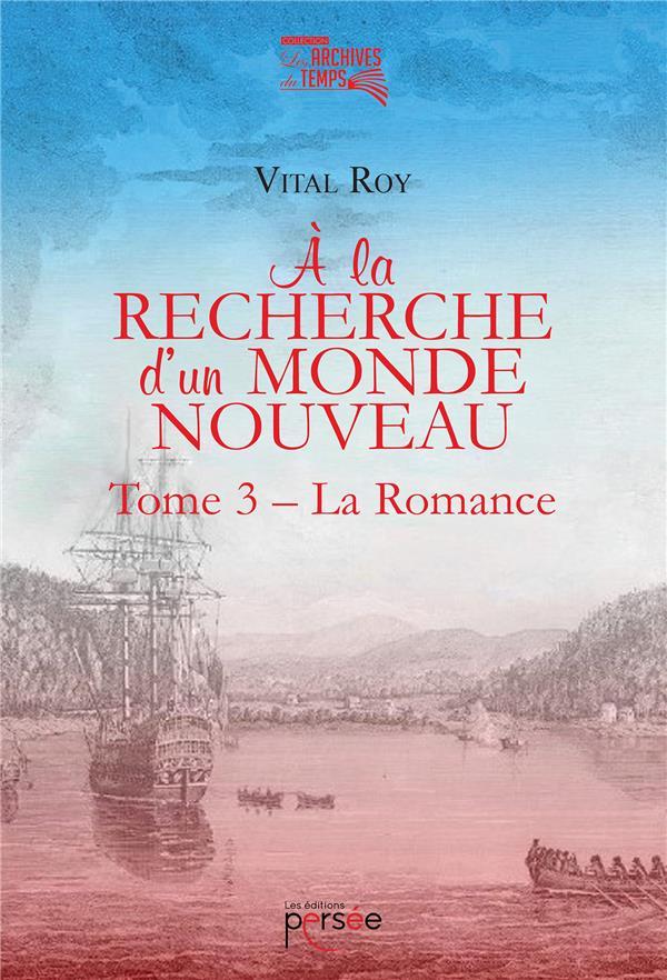 A LA RECHERCHE D'UN MONDE NOUVEAU TOME 3 - LA ROMANCE