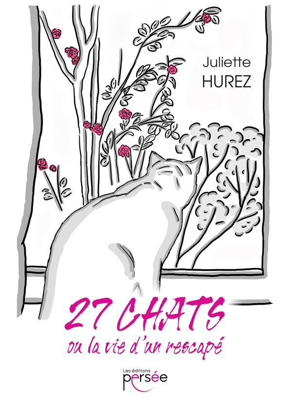 27 CHATS OU LA VIE D'UN RESCAPE