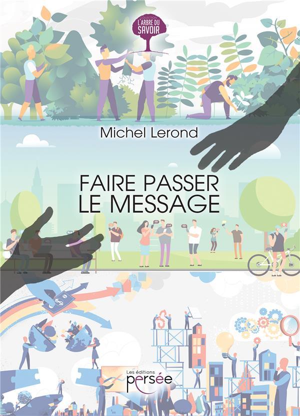 FAIRE PASSER LE MESSAGE
