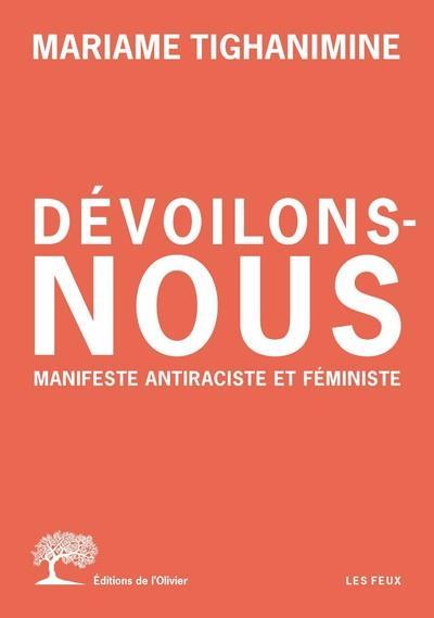 DEVOILONS-NOUS - MANIFESTE ANTIRACISTE ET FEMINISTE