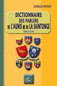 DICTIONNAIRE DES PARLERS DE L'AUNIS & DE LA SAINTONGE (T. 2 : D-M)