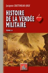 HISTOIRE DE LA VENDEE MILITAIRE (TOME 2)