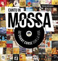 CANTU IN MOSSA : LE CHANT CORSE SUR LA VOIE