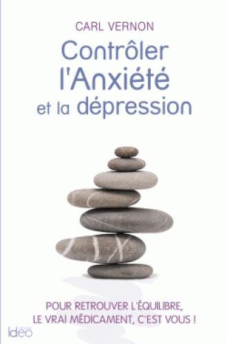 CONTROLER L'ANXIETE ET LA DEPRESSION