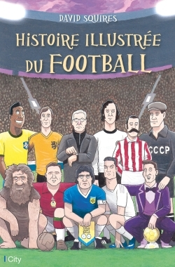 HISTOIRE ILLUSTREE DU FOOTBALL