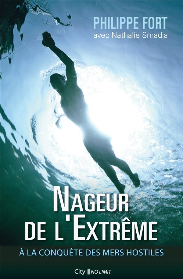 NAGEUR DE L'EXTREME - A LA CONQUETE DES MERS HOSTILES