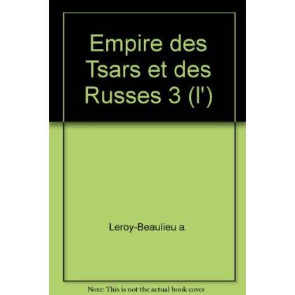 EMPIRE DES TSARS ET DES RUSSES 3 (L')
