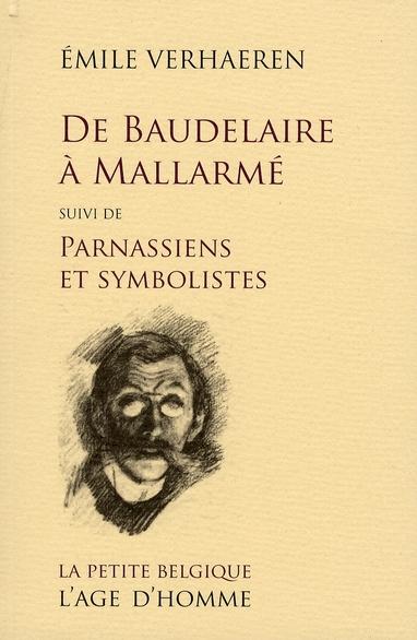 DE BAUDELAIRE A MALLARME SUIVI DE PARNASSIENS ET SYMBOLISTES