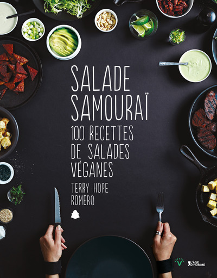 SALADE SAMOURAI 100 RECETTES DE SALADES VEGANES