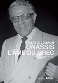 ONASSIS L'AME DU GREC 1903-1975