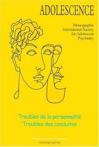 TROUBLES DE LA PERSONNALITE - TROUBLES DES CONDUITES