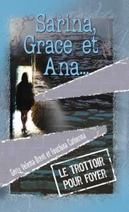 SARINA, GRACE ET ANA : LE TROTTOIR POUR FOYER