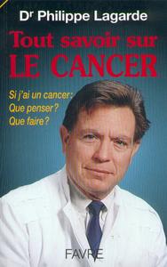 TOUT SAVOIR SUR LE CANCER