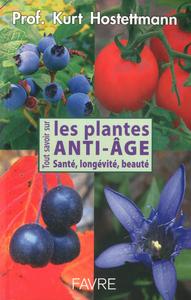 TOUT SAVOIR SUR LES PLANTES ANTI-AGE