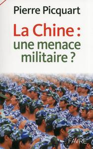 LA CHINE: UNE MENACE MILITAIRE?