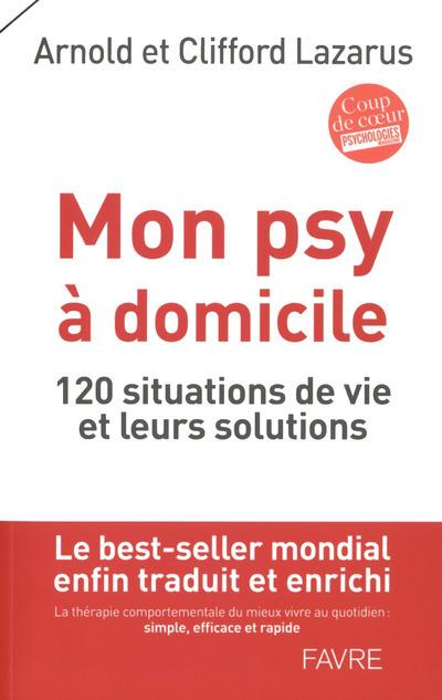 MON PSY A DOMICILE - 120 SITUATIONS DE VIE ET LEURS SOLUTIONS