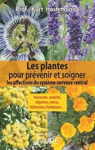 LES PLANTES POUR PREVENIR ET SOIGNER LES AFFECTIONS DU SYSTEME NERVEUX CENTRAL