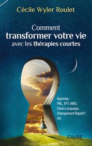 COMMENT TRANSFORMER VOTRE VIE AVEC LES THERAPIES COURTES