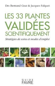 LES 33 PLANTES VALIDEES SCIENTIFIQUEMENT - STRATEGIES DE SOINS ET MODES D'EMPLOI
