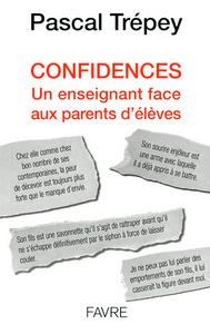 CONFIDENCES - UN ENSEIGNANT FACE AUX PARENTS D'ELEVES