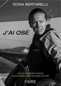 J'AI OSE - JOURNAL DE BORD DE LA FEMME LA PLUS RAPIDE AUTOUR DU MONDE A LA VOILE - JULES VERNE TROPH