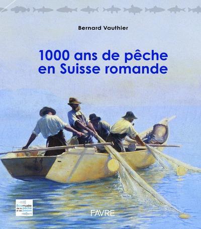 1000 ANS DE PECHE EN SUISSE ROMANDE