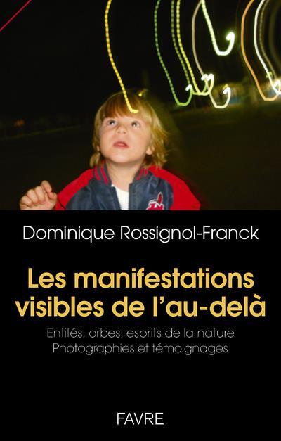 LES MANIFESTATIONS VISIBLES DE L'AU-DELA