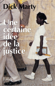 UNE CERTAINE IDEE DE LA JUSTICE
