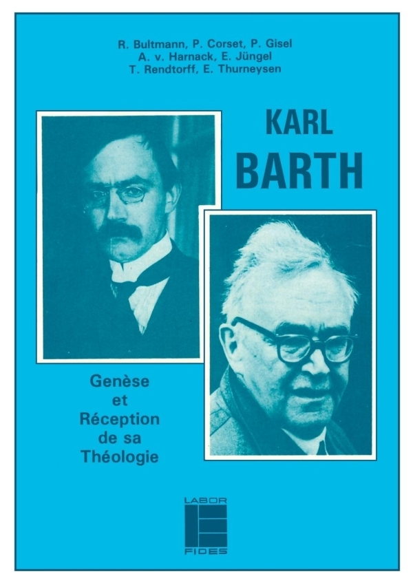 KARL BARTH: GENESE ET RECEPTION DE SA THEOLOGIE