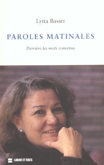 PAROLES MATINALES: DERRIERE LES MOTS CONVENUS