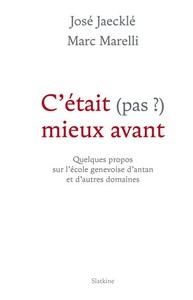 C'ETAIT (PAS?) MIEUX AVANT