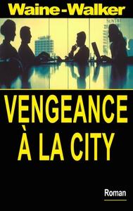 VENGEANCE A LA CITY