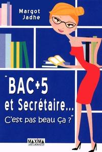 BAC +5 ET SECRETAIRE... C EST