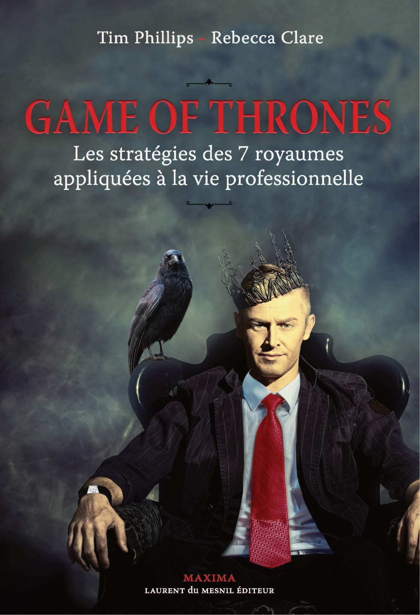 GAME OF THRONES - LES STRATEGIES DES 7 ROYAUMES APPLIQUEES A LA VIE PROFESSIONNELLE