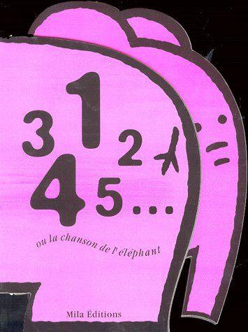 1 2 3 4 5 OU LA CHANSON DE L'ELEPHANT