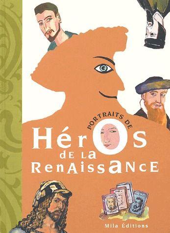 HEROS DE LA RENAISSANCE