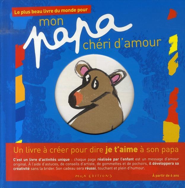 PAPA CHERI D'AMOUR (MON) - PLUS BEAU LIVRE DU MONDE POUR...