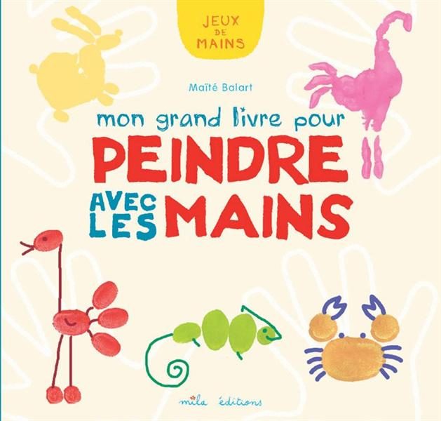 GRAND LIVRE POUR PEINDRE AVEC LES MAINS (MON)