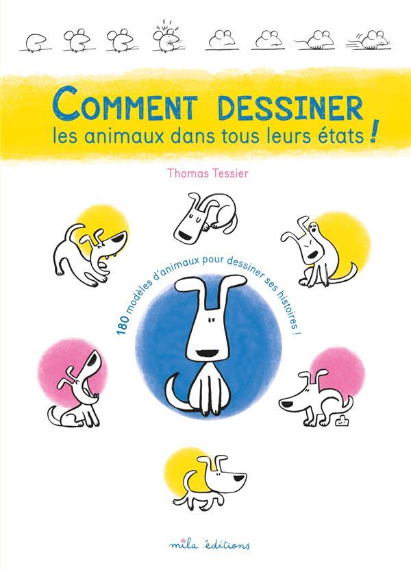 COMMENT DESSINER LES ANIMAUX DANS TOUS LEURS ETATS !