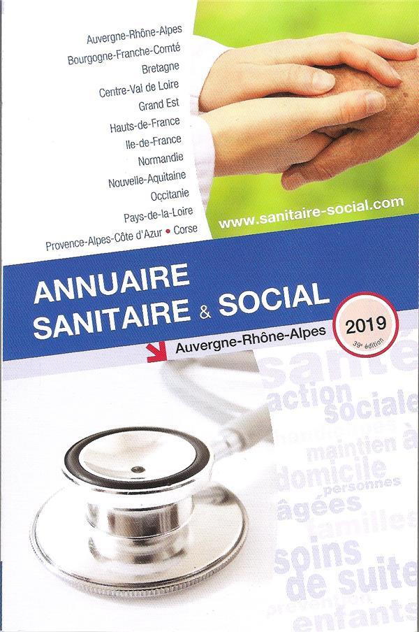 ANNUAIRE SANITAIRE ET SOCIAL AUVERGNE RHONE-ALPES 2019