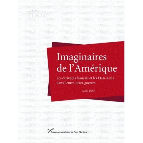 IMAGINAIRES DE L'AMERIQUE. LES ECRIVAINS FRANCAIS ET LES ETATS-UNIS D