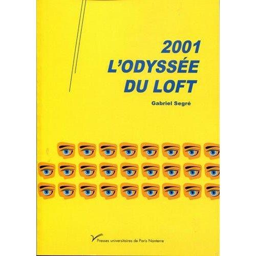 2001, L'ODYSSEE DU LOFT