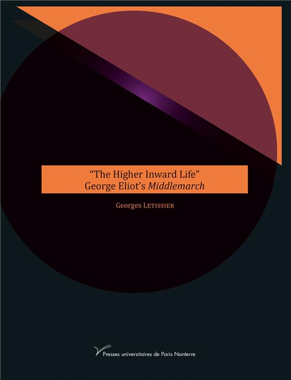 """THE HIGHER INWARD LIFE"". GEORGE ELIOT'S MIDDLEMARCH"