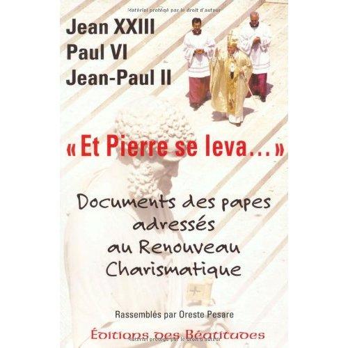 ET PIERRE SE LEVA... DOCUMENTS DES PAPES ADRESSES AU RENOUVEAU CHARISMATIQUE