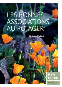 BONNES ASSOCIATIONS AU POTAGER (LES)