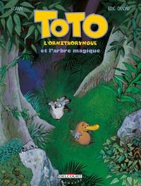 TOTO L ORNITHORYNQUE T01 ET L ARBRE MAGIQUE