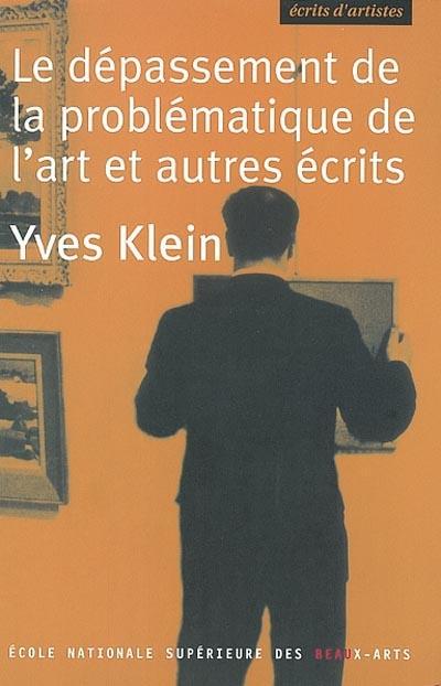 LE DEPASSEMENT DE LA PROBLEMATIQUE DE L'ART ET AUTRES ECRITS